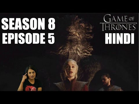 Game of Thrones Season 8 Episode 5 Explained in Hindi