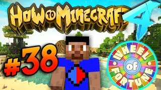 THE WHEEL OF FORTUNE! - HOW TO MINECRAFT S4 #38