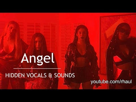 Fifth Harmony - Angel (Hidden Vocals and Sounds)
