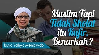 Video Muslim Tapi Tidak Sholat itu Kafir, Benarkah ? - Buya Yahya Menjawab MP3, 3GP, MP4, WEBM, AVI, FLV Oktober 2018