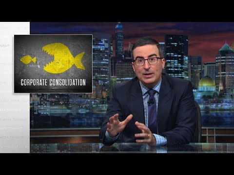 John Oliver on Corporate Consolidation