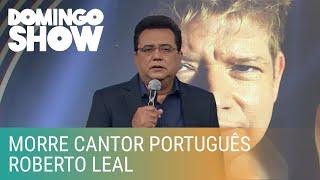 Morre, aos 67 anos, cantor português Roberto Leal