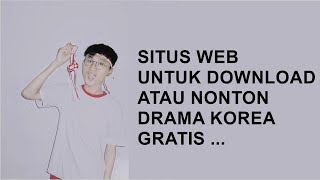 Nonton Situs Web Untuk Download K Drama Atau  Drama Korea Gratis     Film Subtitle Indonesia Streaming Movie Download