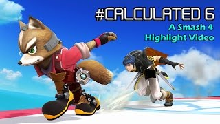Calculated 6: A Smash 4 Highlight/Montage/Combo Video