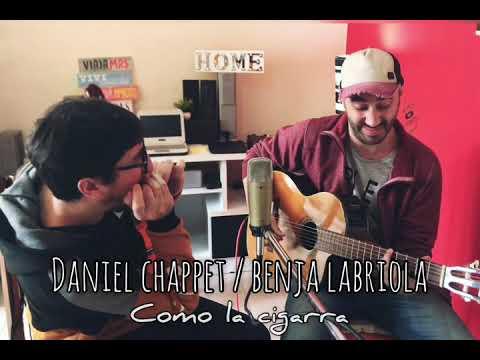 Videos caseros - Daniel Chappet / Benja Labriola - Como la cigarra (CICLO NATURAL)