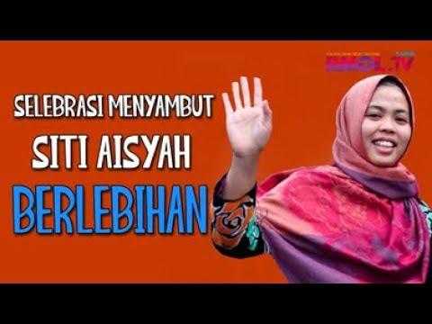 Selebrasi Menyambut Siti Aisyah Berlebihan