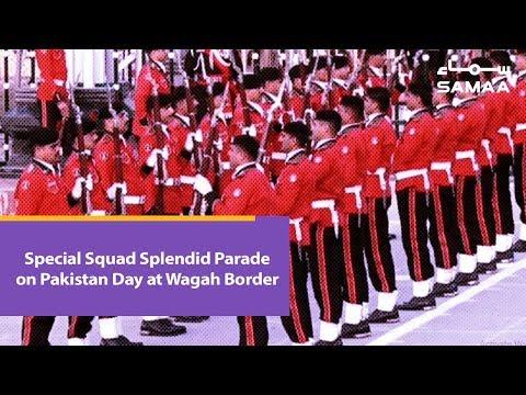Special Squad Splendid Parade on Pakistan Day at Wagah Border | SAMAA TV | 23 March 2019