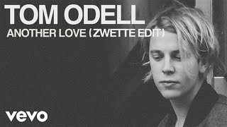 Tom Odell - Another Love (Zwette Edit) [Audio]