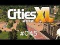 Cities XL 2012/Platinum - #045 - Großstadtcharakter [Let's Play / Deutsch / Full HD / Gameplay / PC]