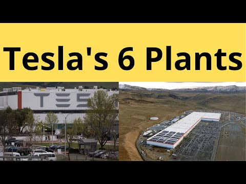 Tesla's 6 Gigafactories and Plants Around The world