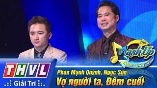 THVL | Hoán chuyển bất ngờ - Tập 1: Vợ người ta, Đêm cuối - Phan Mạnh Quỳnh, Ngọc Sơn