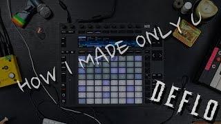 Deflo - How i Made 'Only U'