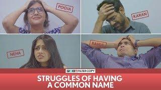 Video FilterCopy | Struggles Of Having A Common Name | Ft. Dhruv Sehgal, Surbhi, Viraj and Madhu MP3, 3GP, MP4, WEBM, AVI, FLV Maret 2019
