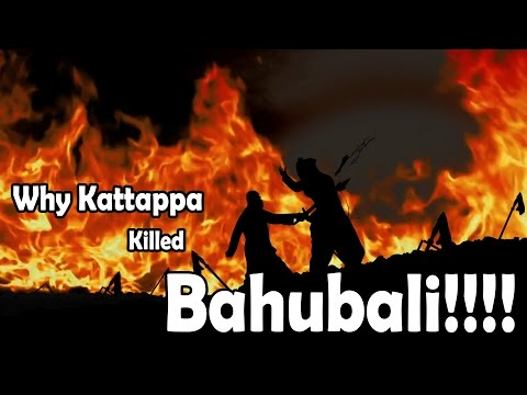 Why Kattappa Killed Bahubali Explained Video