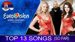 Eurovision 2018 | Top 13 Songs (So Far)