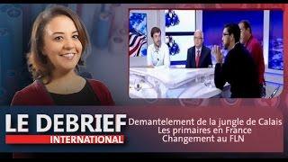 Le Debrief: Démantèlement de la jungle de Calais, les primaires en France & Changement au FLN