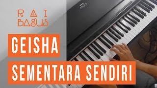 Video Sementara Sendiri - Geisha (OST. SINGLE) Piano Cover MP3, 3GP, MP4, WEBM, AVI, FLV Juli 2018