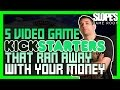 5 Video Game Kickstarters That Ran Away with your Money!   Dan Ibbertson