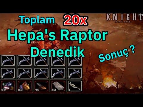 Knight Online Toplam 20x Hepa's Raptor Denedik. Hepa materyalleri ? Kaç Adet Hepa's Raptor Aldık ?