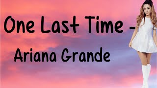 Video One Last Time (With Lyrics) - Ariana Grande MP3, 3GP, MP4, WEBM, AVI, FLV November 2017