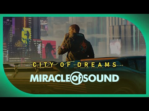 Cyberpunk 2077 Song - City of Dreams by Miracle of Sound