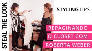 Repaginando o closet com Roberta Weber | Steal The Look