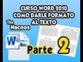 Curso Word 2010 como darle formato al Texto - Segunda