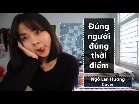 Đúng người đúng thời điểm và cái kết | Ngô Lan Hương Cover - Thời lượng: 5 phút, 59 giây.