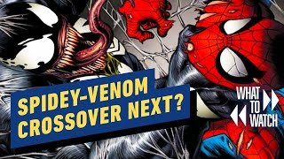 Why a Spider-Man and Venom Crossover Should Be Sony's Next Move - What to Watch by IGN