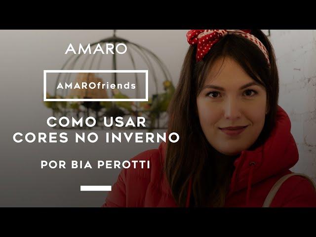 AMARO friends | Como Usar Cores no Inverno por Bia Perotti - Amaro