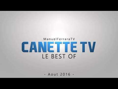 Canette TV - Le Best Of des Canettes - Septembre 2016 (видео)