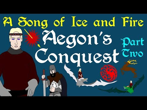 A Song of Ice and Fire: Aegon's Conquest (Part 2 of 2)