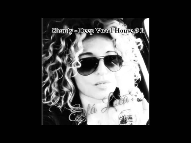 Shanty deep vocal house 1 for Deep vocal house music