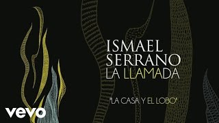 Ismael Serrano - La Casa Y El Lobo (Audio)