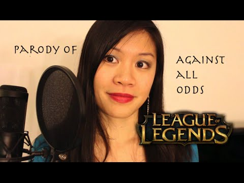 "League of Legends Parody of ""Against All Odds"" by Phil Collins"