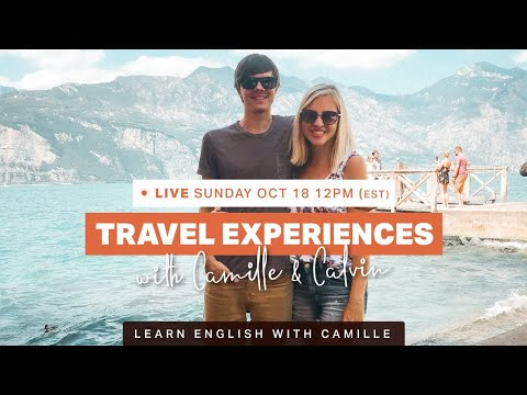 Travel Experiences ✈✈ LIVE with Camille & Calvin - Learn English with Camille