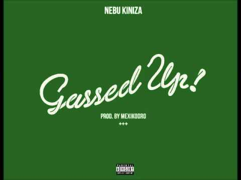 Nebu Kiniza - Gassed Up [Prod. By Mexiko Dro]