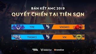 BÁN KẾT AWC 2019 - Garena Liên Quân Mobile