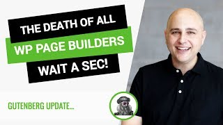 Gutenberg   The Death Of Wordpress Page Builders   Hmm Not So Fast