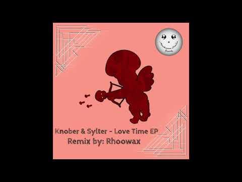Knober, Sylter - Love Time (Original Mix) [Mushroom Smile Records]