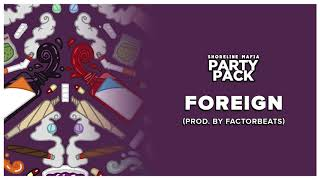 Shoreline Mafia - Foreign (Prod. by FactorBeats) [Official Audio]