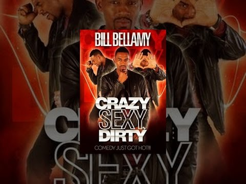 Bill Bellamy: Crazy, Sexy, Dirty