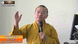 Sư phạm hoằng pháp 06: Đức Phật – Nhà hoằng pháp vĩ đại - TT. Thích Nhật Từ
