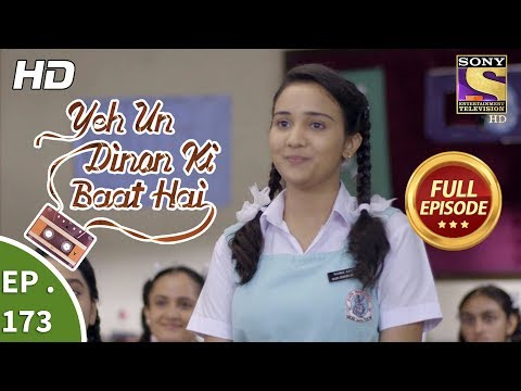 Yeh Un Dinon Ki Baat Hai - Ep 173 - Full Episode - 3rd May, 2018