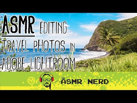 ASMR Whisper: Editing Travel Photos in Adobe Lightroom