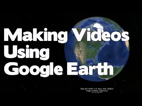 Creating Video Clips and Movies with Google Earth