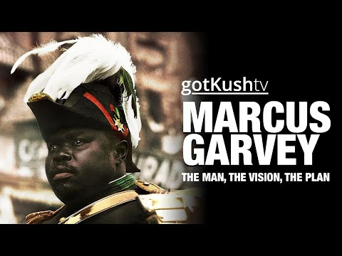 MARCUS GARVEY: The Man, The Vision, The Plan