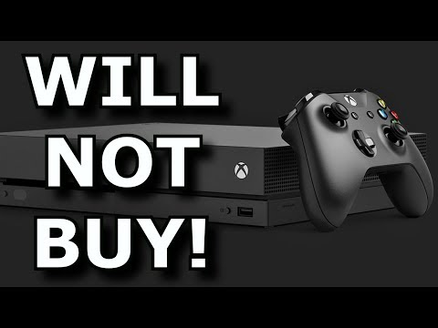 Why I Will NOT Buy An Xbox One X! - Rant Video