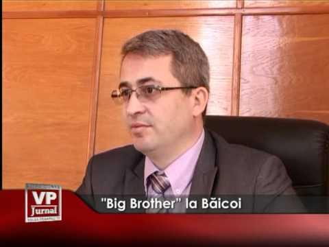 """Big Brother"" la Băicoi"