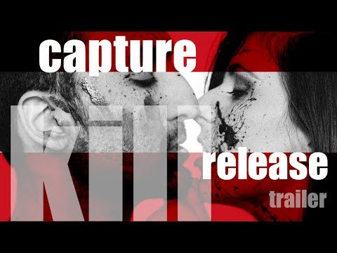 CAPTURE KILL RELEASE Trailer
